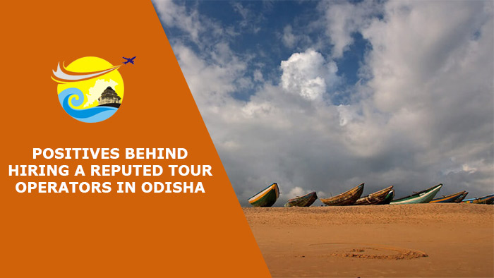 Positives-Behind-Hiring-a-Reputed-Tour-Operators-in-Odisha