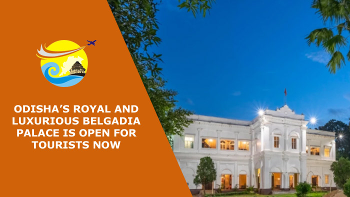 Odisha's Royal and Luxurious Belgadia Palace is Open for Tourists Now