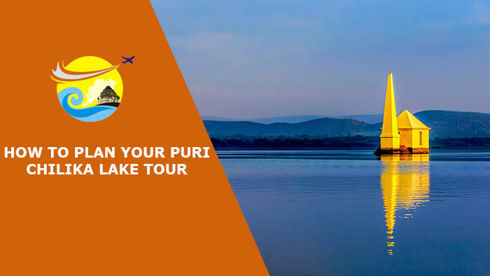 How-to-Plan-Your-Puri-Chilika-Lake-Tour