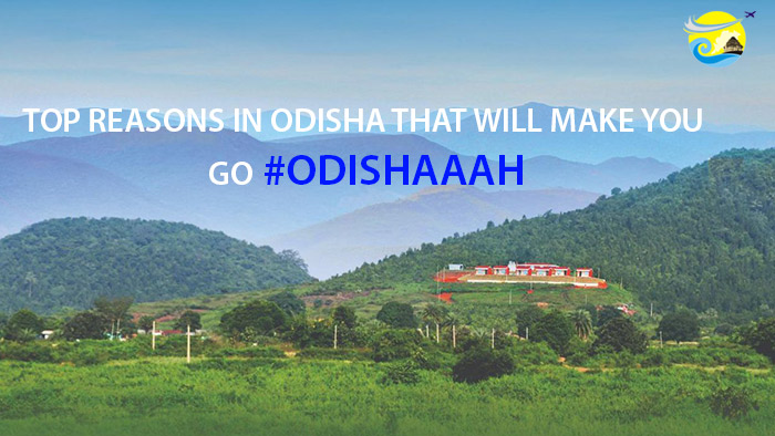 Top-Reasons-in-Odisha-That-Will-Make-You-Go-Odishaaah