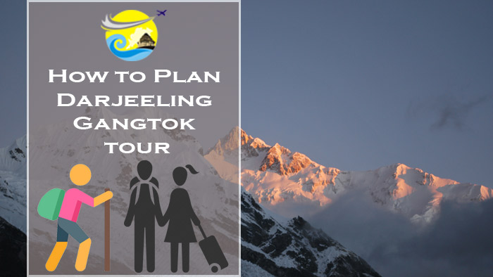 How-to-Plan-Darjeeling-Gangtok-Tour