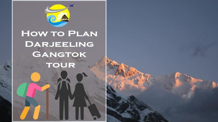 How-to-Plan-Darjeeling-Gangtok-Tour