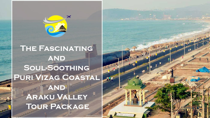 The-Fascinating-and-Soul-Soothing-Puri-Vizag-Coastal-and-Araku-Valley-Tour-Package